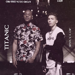 Titanic (Single) - Jey V, Waze