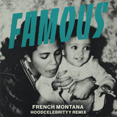 Famous (Remix) - French Montana