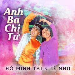 Anh Ba Chị Tư (Single) - Hồ Minh Tài, Lê Như
