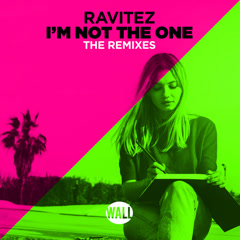 I'm Not the One (The Remixes) - Ravitez