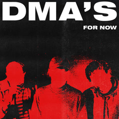 For Now - DMA's