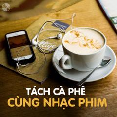Tách Cà Phê Cùng Nhạc Phim