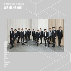 We Make You (Japanese) (EP) - SEVENTEEN
