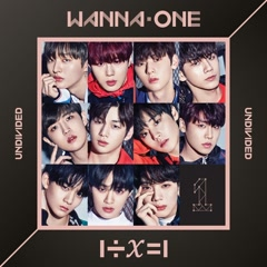 Bài hát 1÷x=1 Undivided (EP) - Wanna One
