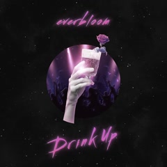 Drink Up (Single) - Everbloom