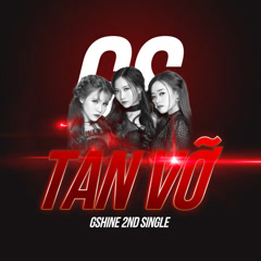 Tan Vỡ (Single) - Nhóm G-Shine