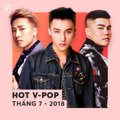 Nhạc Việt Hot Tháng 07/2018 - Various Artists
