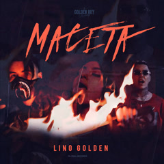 Maceta (Single) - Lino Golden