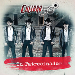 Tu Patrocinador (Single) - Calibre 50