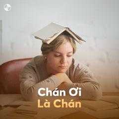 Chán Ơi Là Chán - Various Artists