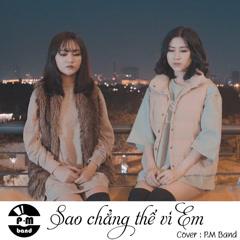 Sao Chẳng Thể Vì Em (Cover) (Single)
