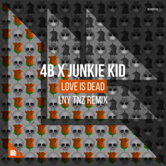 Love Is Dead (Lny Tnz Remix) - 4B, Junkie Kid