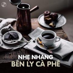 Nhẹ Nhàng Bên Ly Cà Phê
