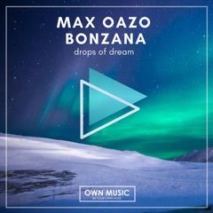 Drops Of Dream (Single) - Bonzana, Max Oazo