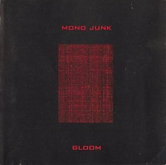 Gloom - Mono Junk