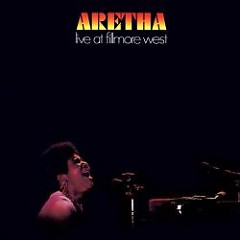 Live At Fillmore West - Aretha Franklin