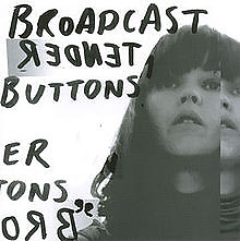 Tender Buttons - Broadcast