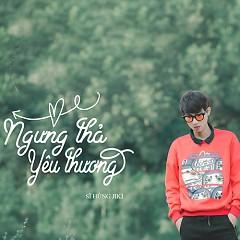 Ngưng Thả Yêu Thương (Single) - Sĩ Hùng Jiki