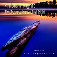 The Temperature Is Just Right - Ambient nights