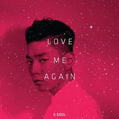 Love Me Again - G.Soul