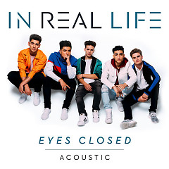 Eyes Closed (Acoustic) - In Real Life