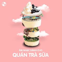 Âm Nhạc Dành Cho Quán Trà Sữa - Various Artists