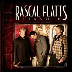Changed (Deluxe Edition) - Rascal Flatts
