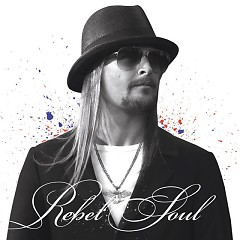 Rebel Soul - Kid Rock