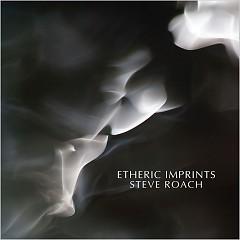 Etheric Imprints - Steve Roach