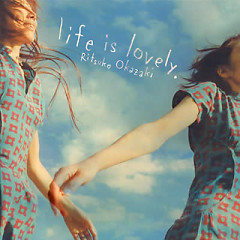 Life Is Lovely - Ritsuko Okazaki