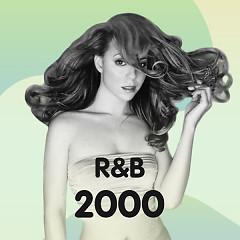 Nhạc R&B Hay Nhất Những Năm 2000 - Various Artists