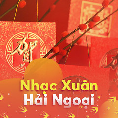 Album Nhạc Xuân Hải Ngoại Hay Nhất - Various Artists