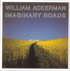 Imaginary Roads (CD1)  - William Ackerman