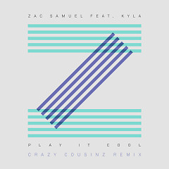 Play It Cool (Crazy Cousinz Remix) - Zac Samuel