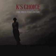 The Phantom Cowboy - K's Choice