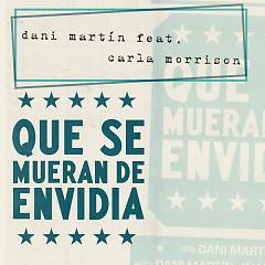 Que Se Mueran De Envidia (Single) - Dani Martin, Carla Morrison