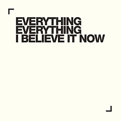 I Believe It Now (Single)