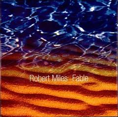 Fable  - Robert Miles