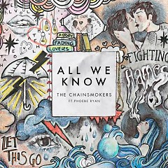 All We Know (Single) - The Chainsmokers, Phoebe Ryan