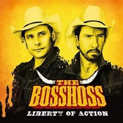 Liberty Of Action - The Bosshoss