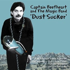 Dust Sucker (CD1) - Captain Beefheart