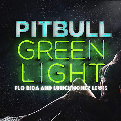 Greenlight (Single) - Pitbull,Flo Rida,Lunchmoney Lewis