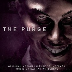 The Purge OST (Pt.2) - Nathan Whitehead