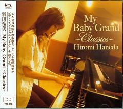 My Baby Grand ~Classics~ - Hiromi Haneda