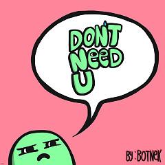 Don't Need U (Single)