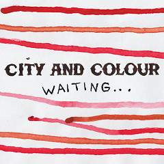 Waiting (Single) - City and Colour