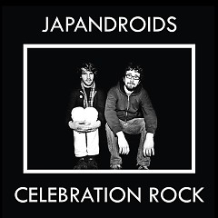 Celebration Rock - Japandroids