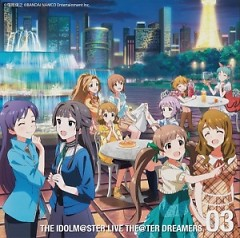 THE IDOLM@STER LIVE THE@TER DREAMERS 03