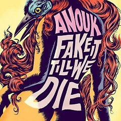 Fake It Till We Die - Anouk
