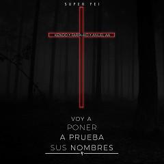 Voy A Poner A Prueba Sus Nombres (Single) - Super Yei